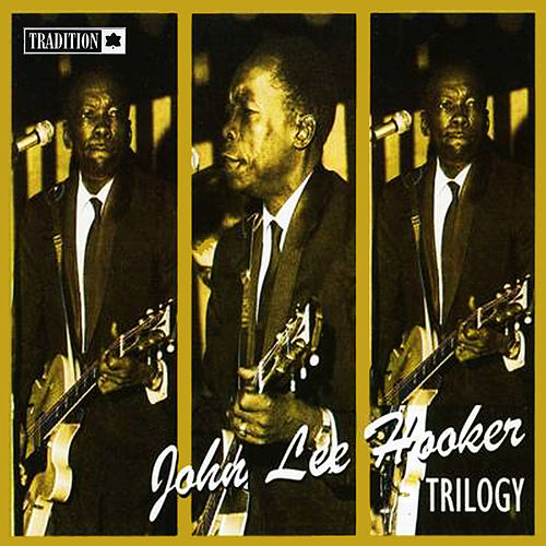 John Lee Hooker Trilogy by John Lee Hooker