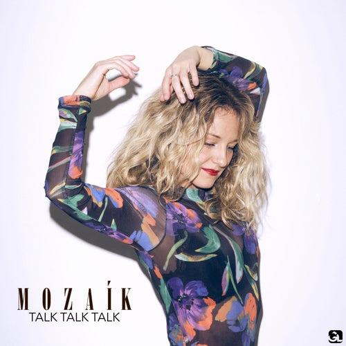 Talk Talk Talk by Mozaík