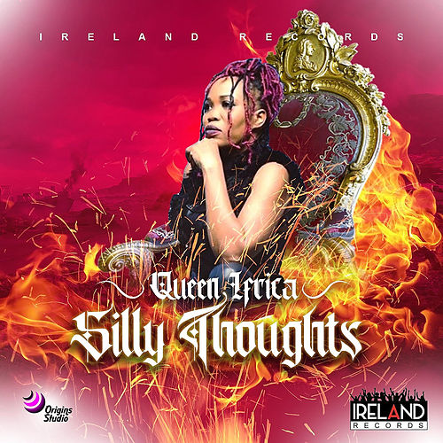 Silly Thoughts by Queen I-frica