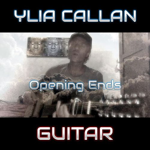 Opening Ends by Ylia Callan