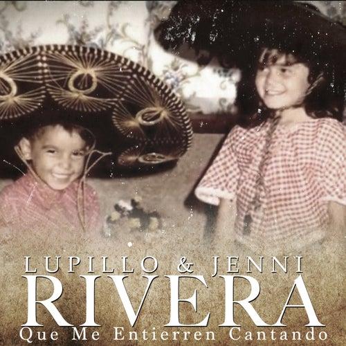 Que Me Entierren Cantando by Lupillo Rivera