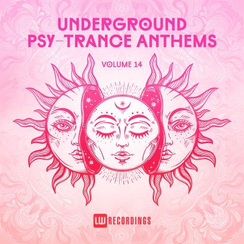 Underground Psy-Trance Anthems, Vol. 14 von Various Artists