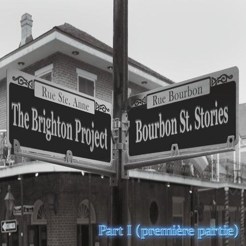 Bourbon St. Stories, Pt. I de The Brighton Project