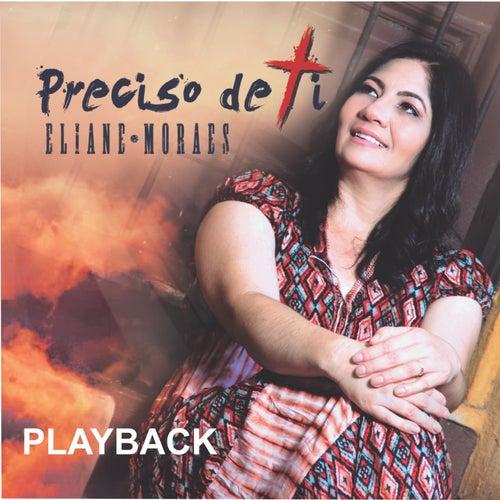 Preciso de Ti (Playback) de Eliane Moraes
