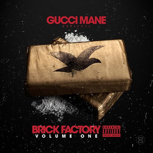 Brick Factory Vol 1 by Gucci Mane