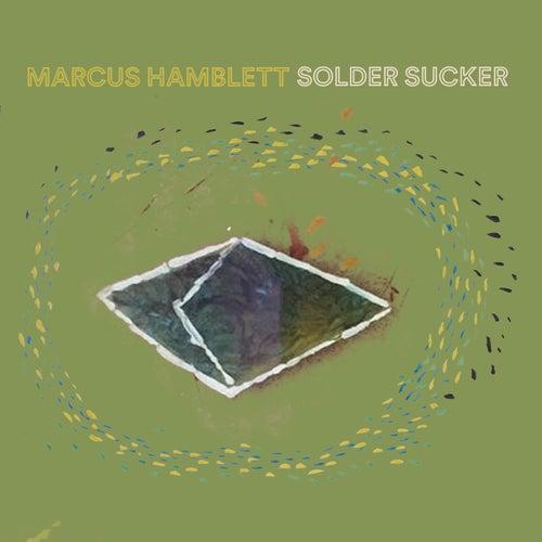 Solder Sucker by Marcus Hamblett