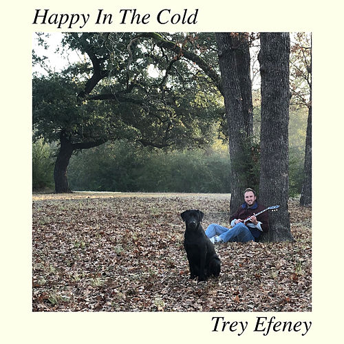Happy in the Cold de Trey Efeney