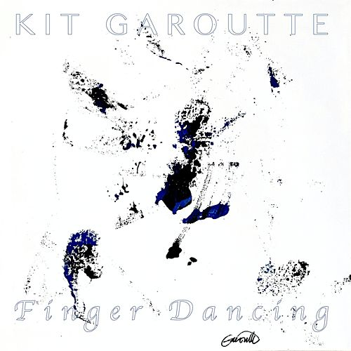Finger Dancing by Kit Garoutte