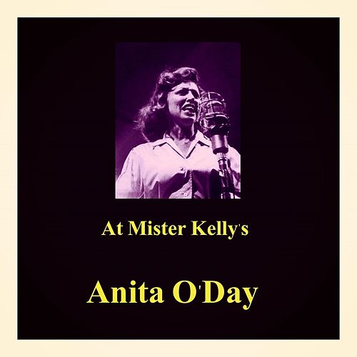At Mister Kelly'S by Anita O'Day