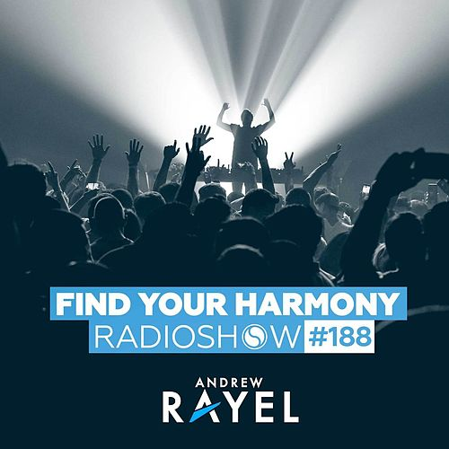 Find Your Harmony Radioshow #188 by Andrew Rayel