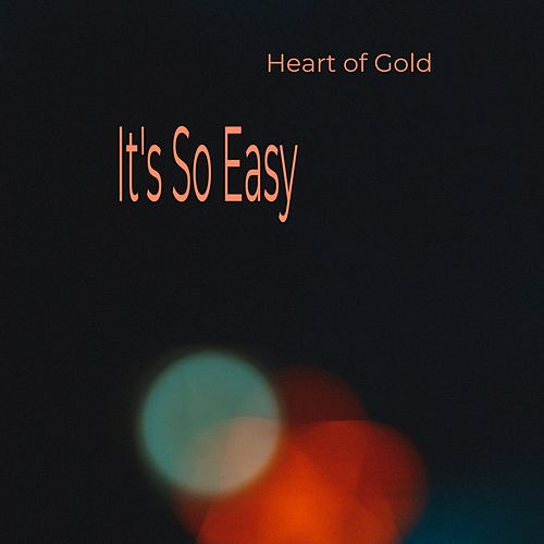 It's so Easy von Heart Of Gold