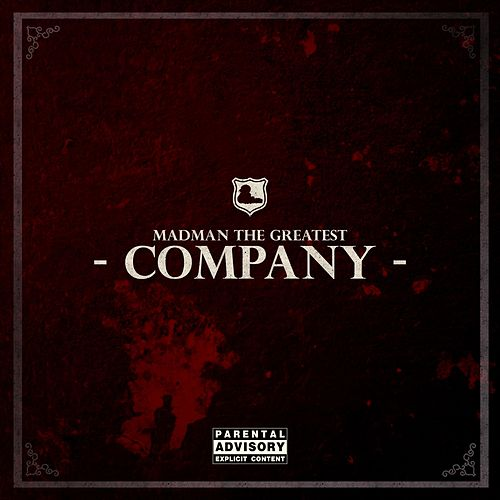 Company by Madman the Greatest
