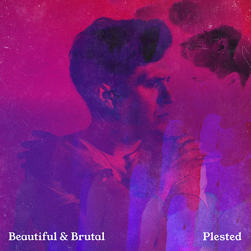 Beautiful & Brutal by Plested
