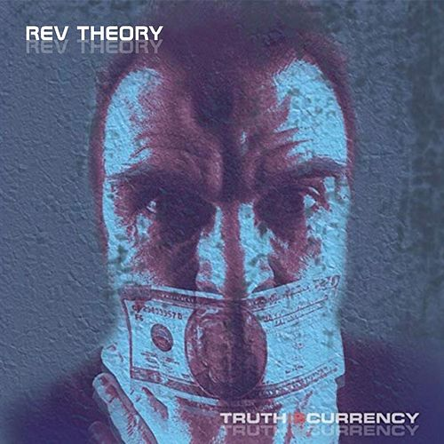 Truth Is Currency by Rev Theory