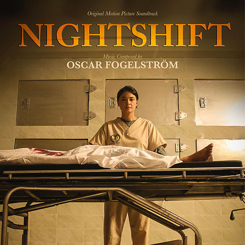 Nightshift (Original Motion Picture Soundtrack) de Oscar Fogelström