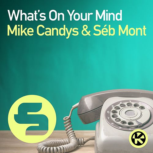 What's on Your Mind von Mike Candys