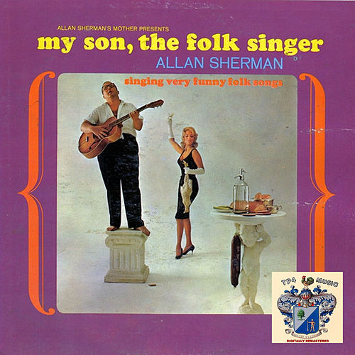 My Son the Folk Singer by Allan Sherman