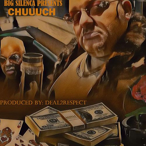 Chuuuch by Big Silenca