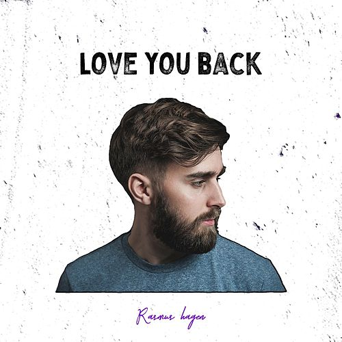 Love You Back by Rasmus Hagen