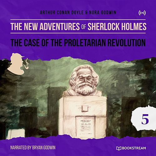 The Case of the Proletarian Revolution (The New Adventures of Sherlock Holmes 5) von Sherlock Holmes