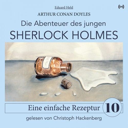 Sherlock Holmes: Eine einfache Rezeptur (Die Abenteuer des jungen Sherlock Holmes 10) von Sherlock Holmes