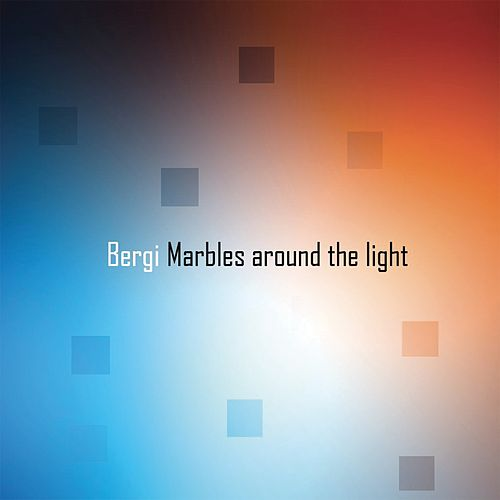 Marbles Around the Light by Bergi