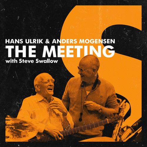 The Meeting by Hans Ulrik, Anders Mogensen, Steve Swallow, Niclas Knudsen