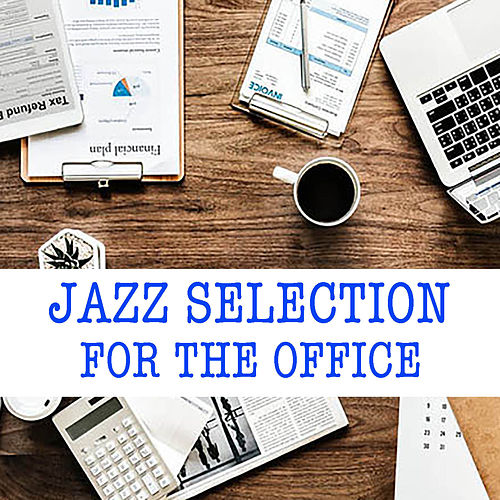 Jazz Selection For The Office by Various Artists