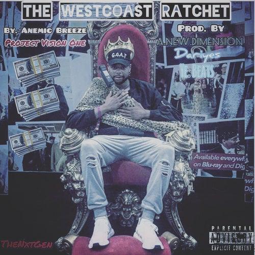 The Westcoast Ratchet de Anemic Breeze