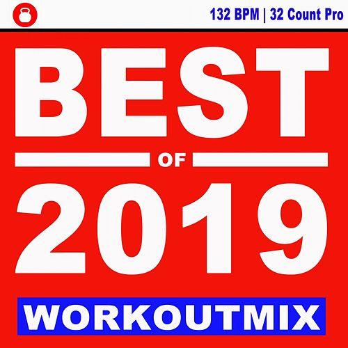 Best of 2019 Workoutmix (132 Bpm - 32 Count Pro) - The Best Epic Motivation Workout Music for Your Fitness, Aerobics, Cardio Training Exercise and Running van EDM Workout DJ Team