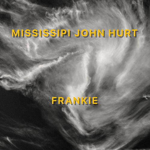 Frankie by Mississippi John Hurt