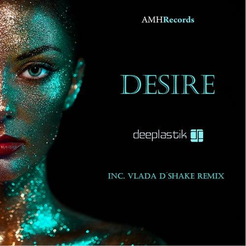 Desire de Deeplastik
