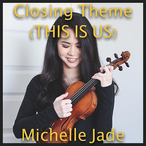 Closing Theme (This Is Us) de Michelle Jade