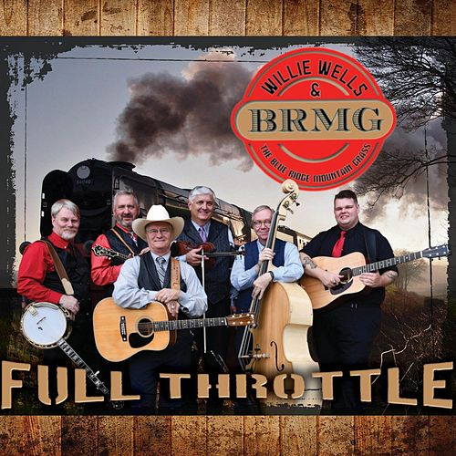 Full Throttle de Willie Wells and the Blue Ridge Mountain Grass