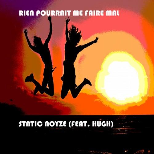 Rien Pourrait Me Faire Mal (feat. Hugh) by Static Noyze