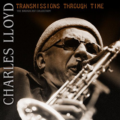 Transmissions Through Time by Charles Lloyd