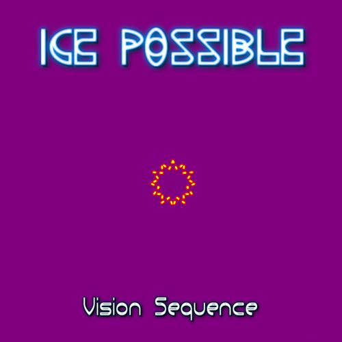 Vision Sequence by Ice Possible