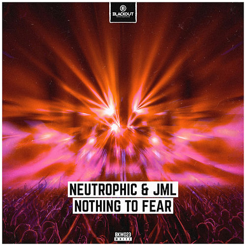 Nothing To Fear by Neutrophic