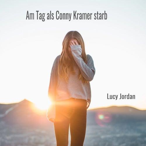 Am Tag als Conny Kramer starb von Lucy Jordan