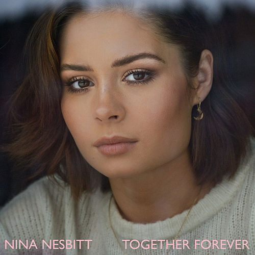 Together Forever by Nina Nesbitt