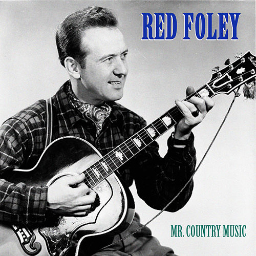 Mr. Country Music (Remastered) von Red Foley