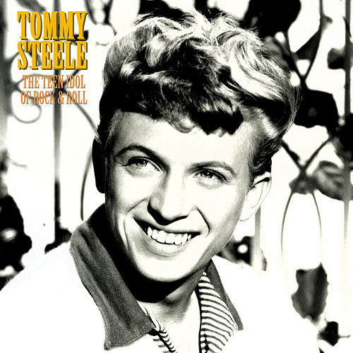 The Teen Idol of Rock & Roll (Remastered) by Tommy Steele