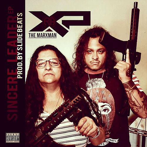 Sincere Leader EP (Prod. By Slide Beats) by Xp the Marxman