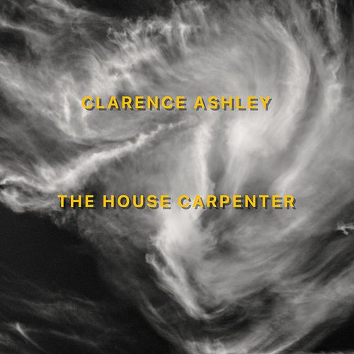 The House Carpenter by Clarence 'Tom' Ashley
