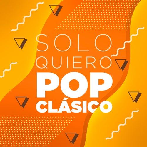 Solo Quiero Pop Clásico von Various Artists