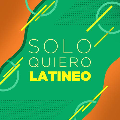 Solo Quiero Latineo by Various Artists