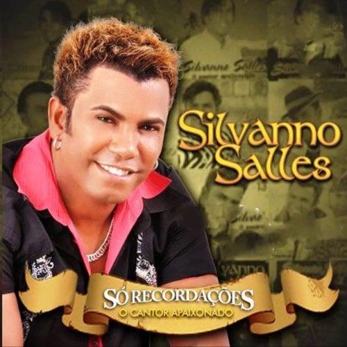 O Cantor Apaixonado - Só Recordações by Silvanno Salles