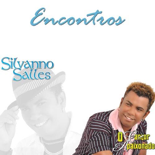 O Cantor Apaixonado - Encontros by Silvanno Salles