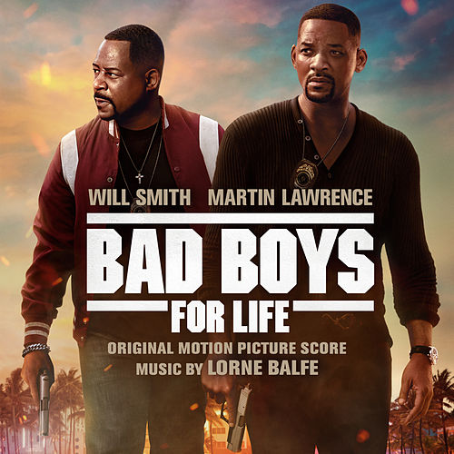Bad Boys for Life (Original Motion Picture Score) by Lorne Balfe