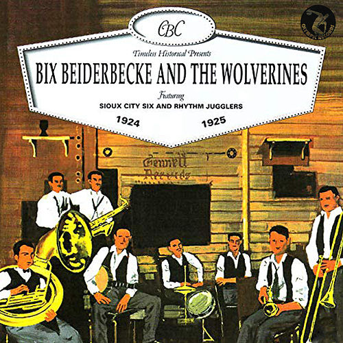 Bix Beiderbecke and the Wolverines 1924-1925 (feat. Sioux City Six and Rhythm Jugglers) de Bix Beiderbecke